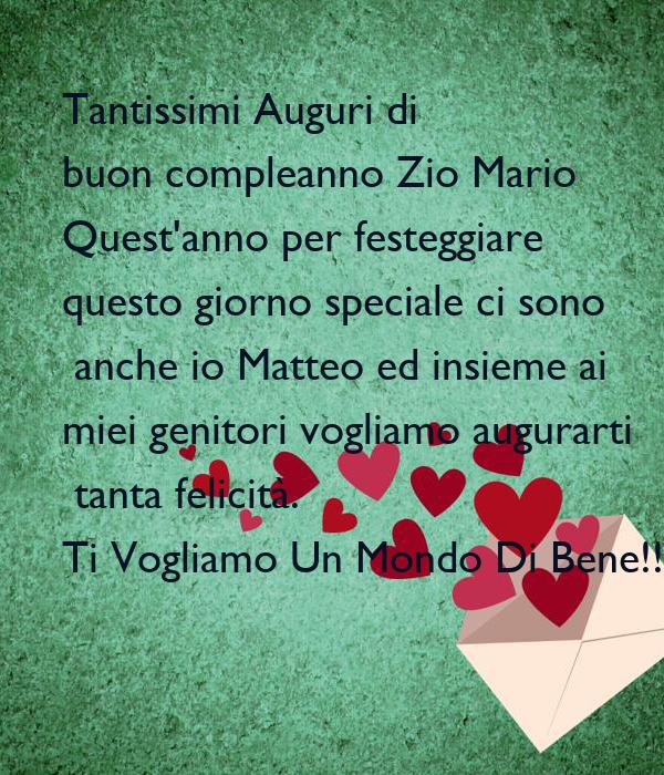 Tantissimi Auguri Di Buon Compleanno Zio Mario Quest Anno Per