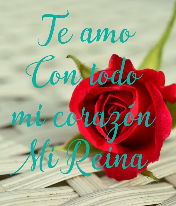 Te Amo Con Todo Mi Corazón Mi Reina Poster