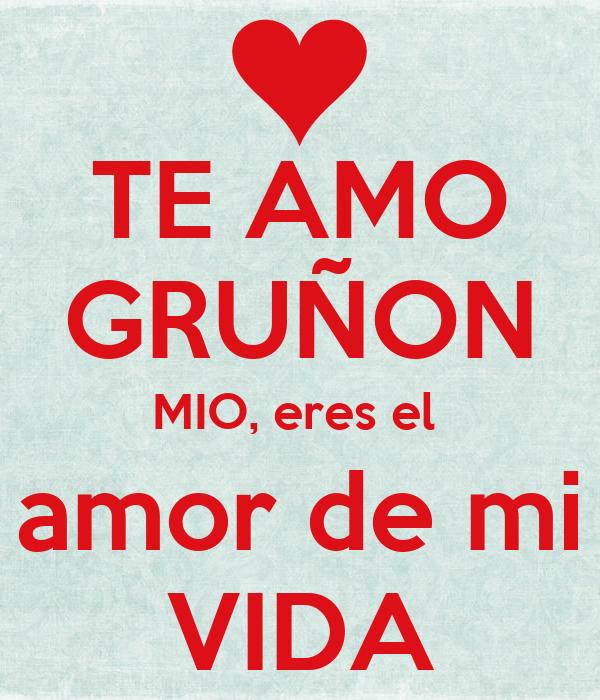 Te Amo Grunon Mio Eres El Amor De Mi Vida Poster Ximena Keep