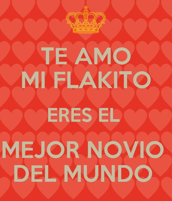 Te amo mi flakito eres el mejor novio del mundo poster - El mejor colchon del mundo ...