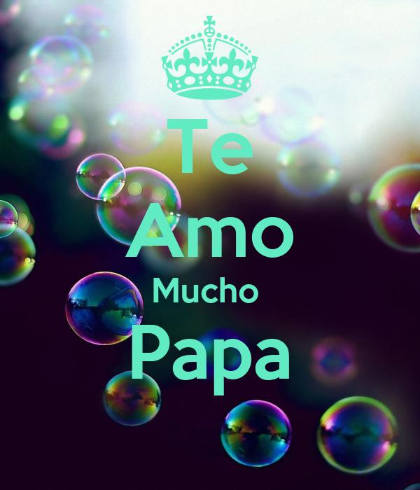 Te Amo Mucho Papa Poster Keep Calm O Matic