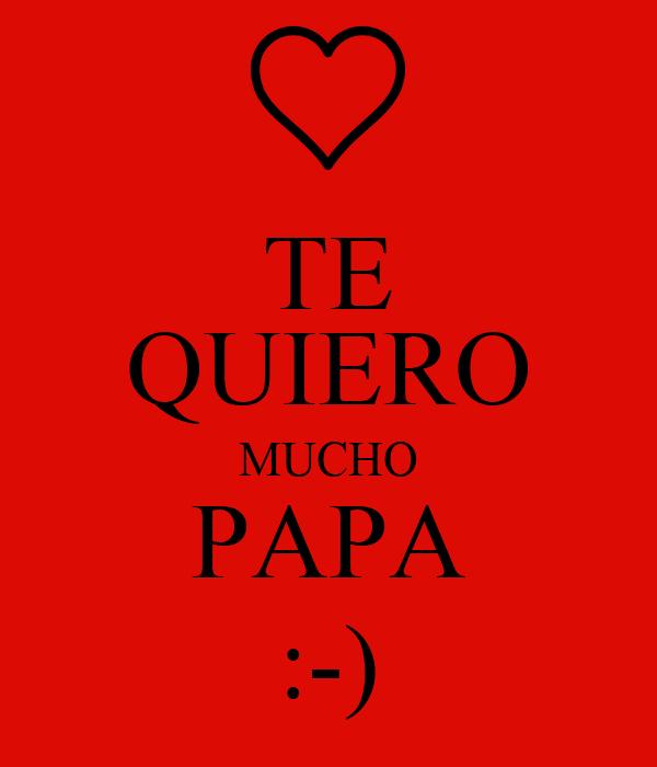 Te Quiero Mucho Papa Poster Te Quiero Papa Keep Calm O Matic