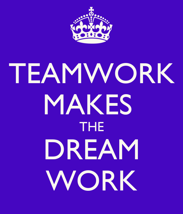 Motivational Quotes For Sports Teams: TEAMWORK MAKES THE DREAM WORK Poster