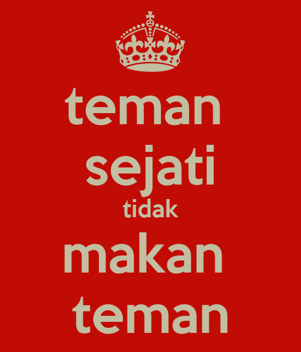 teman sejati tidak makan teman Poster | | Keep Calm-o-Matic