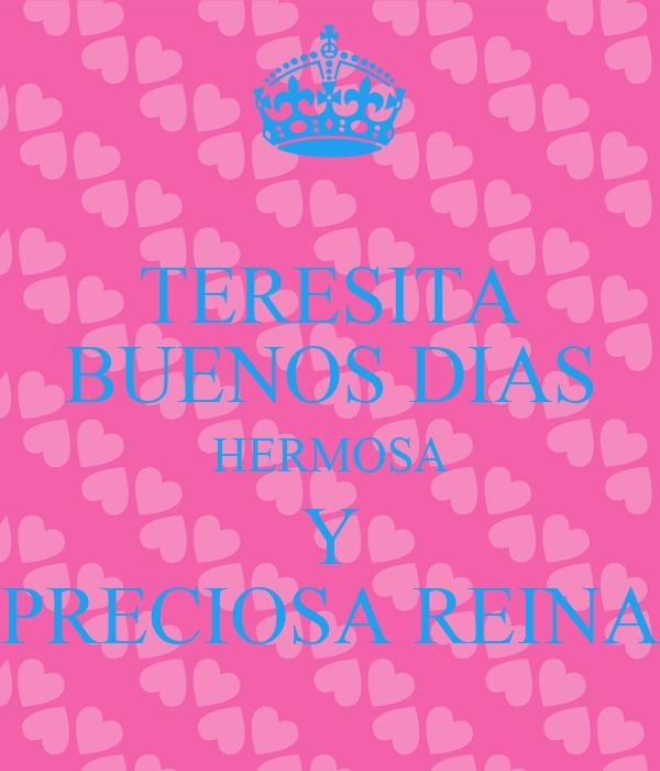 Teresita Buenos Dias Hermosa Y Preciosa Reina Poster Hzha Keep