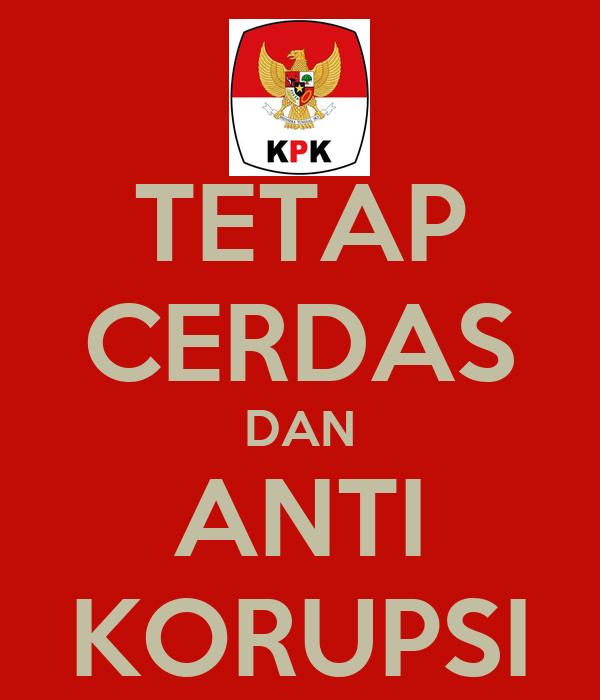 Tetap Cerdas Dan Anti Korupsi Poster Reza Pramadhika Keep Calm