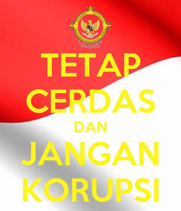 Tetap Cerdas Dan Jangan Korupsi Poster Uknowme Keep Calm O Matic