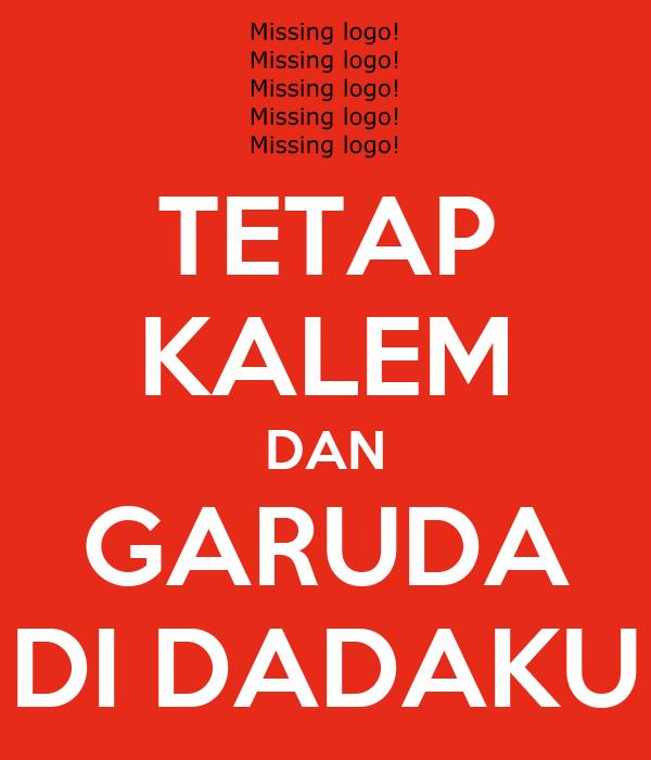 Tetap Kalem Dan Garuda Di Dadaku Poster Fadhel Keep Calm O Matic