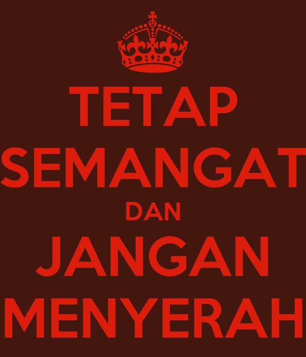 TETAP SEMANGAT DAN JANGAN MENYERAH Poster  mutiarashanty16  Keep CalmoMatic
