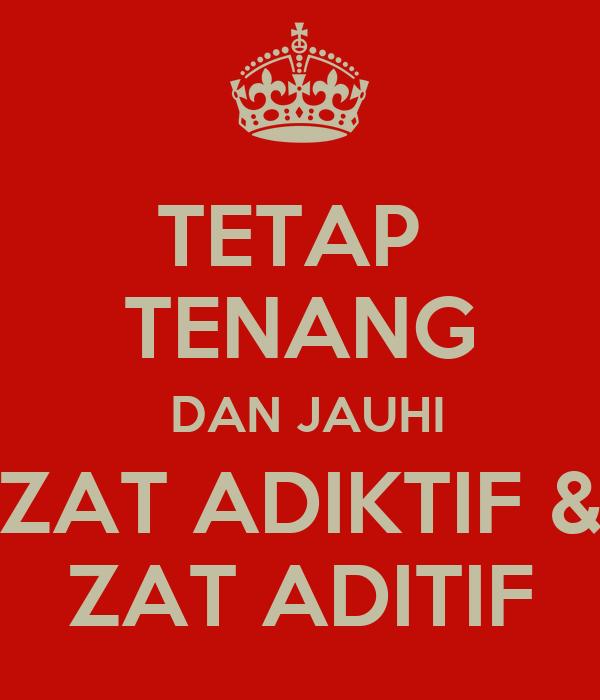 Tetap Tenang Dan Jauhi Zat Adiktif Zat Aditif Poster Aaaa
