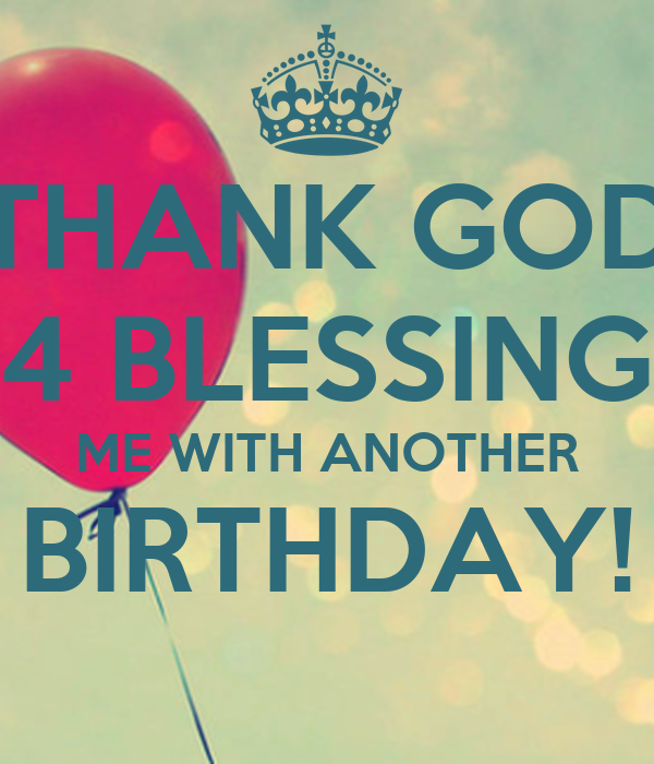 Thank God 4 Blessing Me With Another Birthday Poster Tichanda