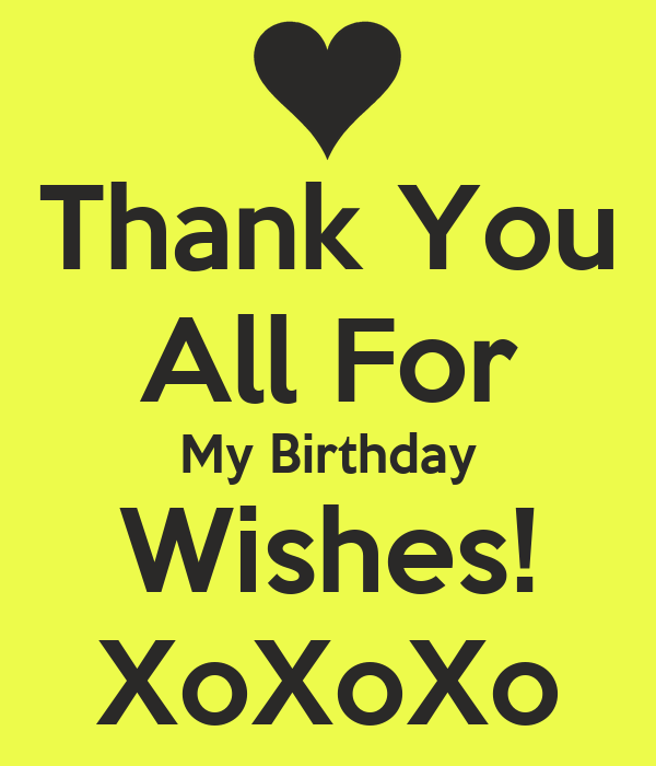 Thanking For Birthday Wishes Reply Birthday Thank You: Thank You All For My Birthday Wishes! XoXoXo Poster