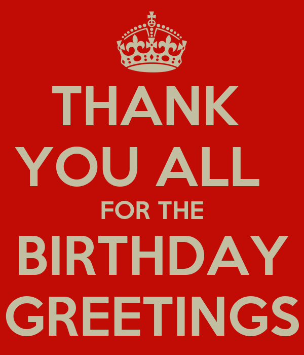 THANK YOU ALL FOR THE BIRTHDAY GREETINGS Poster