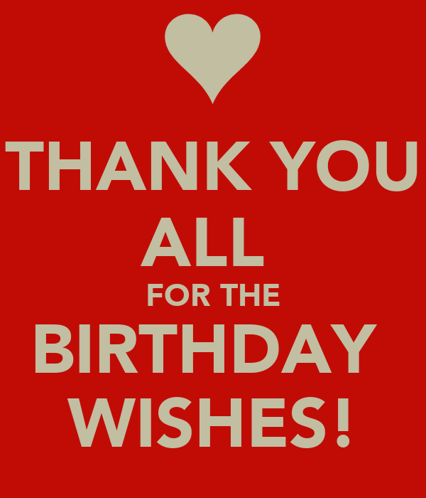 Thank You For All The Birthday Wishes Memes Thanks To All For Wishing Me Happy Birthday
