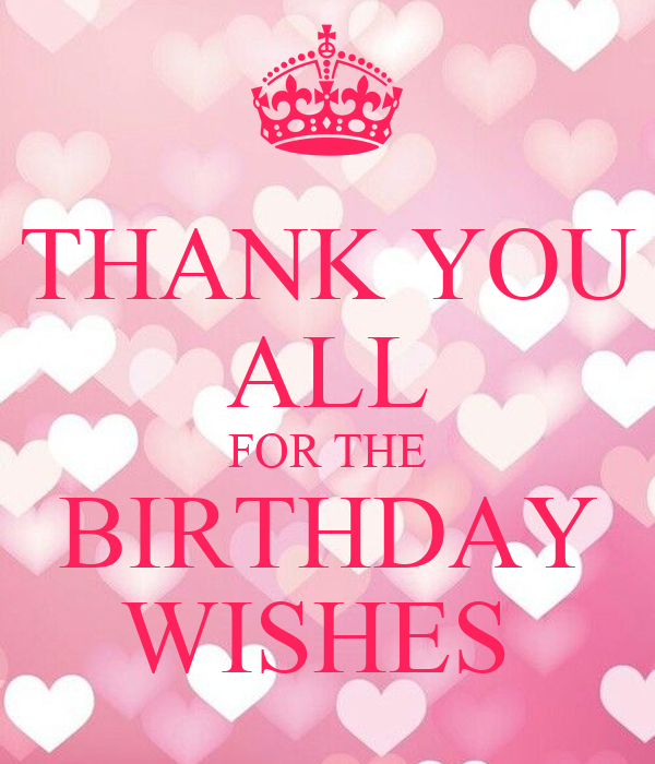 Thanks For Happy Birthday Wishes Quotes: THANK YOU ALL FOR THE BIRTHDAY WISHES Poster