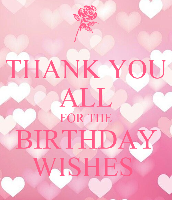 Thanking For Birthday Wishes Reply Birthday Thank You: THANK YOU ALL FOR THE BIRTHDAY WISHES Poster