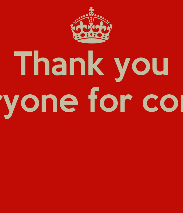 Thanks For Coming Quotes: Thank You Everyone Quotes. QuotesGram