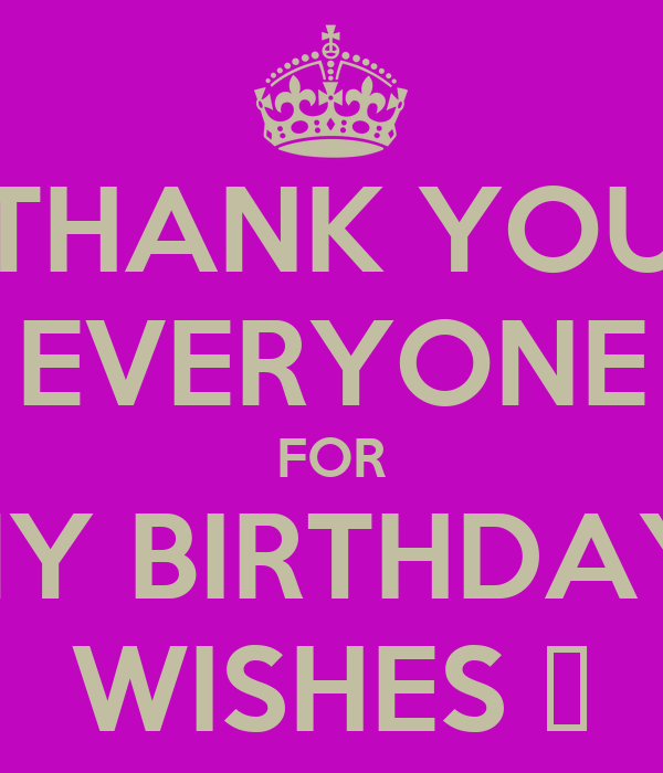 Thank You For Your Birthday Wishes For Being There: THANK YOU EVERYONE FOR MY BIRTHDAY WISHES �� Poster