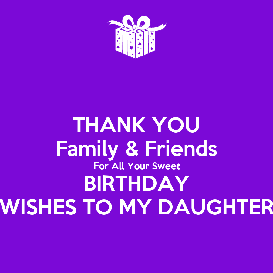 Thank you family friends for all your sweet birthday wishes to my thank you family friends for all your sweet birthday wishes to my daughter poster karin keep calm o matic kristyandbryce Gallery