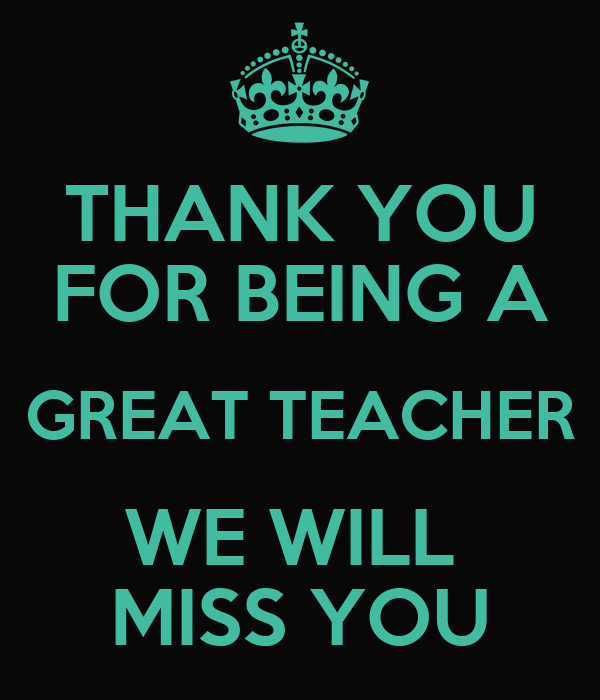 We will miss you quotes for teachers we will miss you quotes for