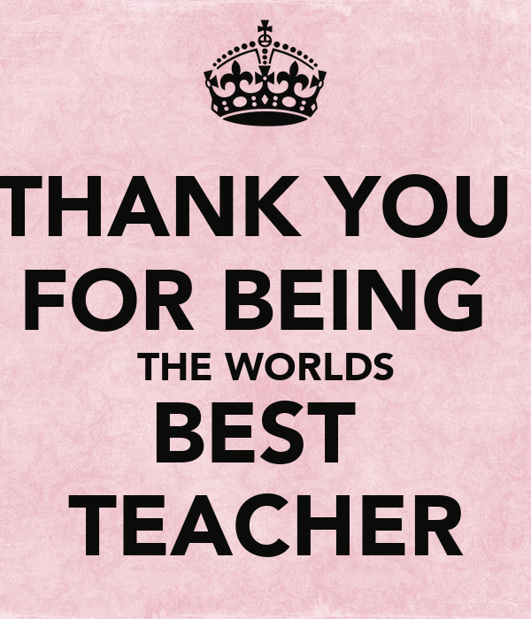 THANK YOU FOR BEING THE WORLDS BEST TEACHER Poster ...