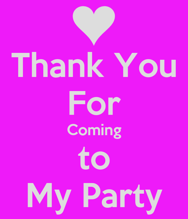 Thanks For Coming Quotes: Thank You For Coming To My Party Poster