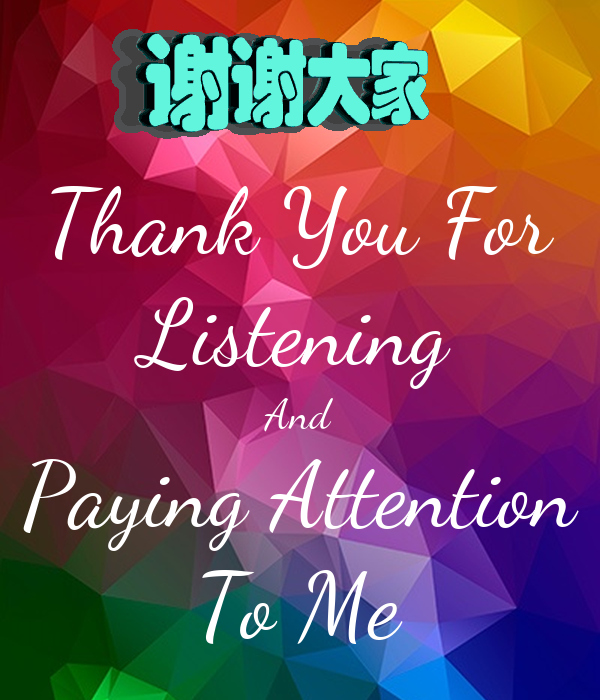 Thank You For Listening And Paying Attention To Me Poster ...