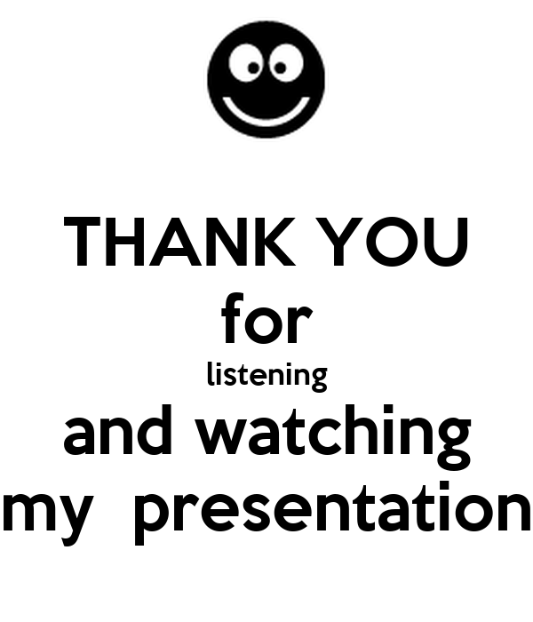 THANK YOU for listening and watching my presentation ...