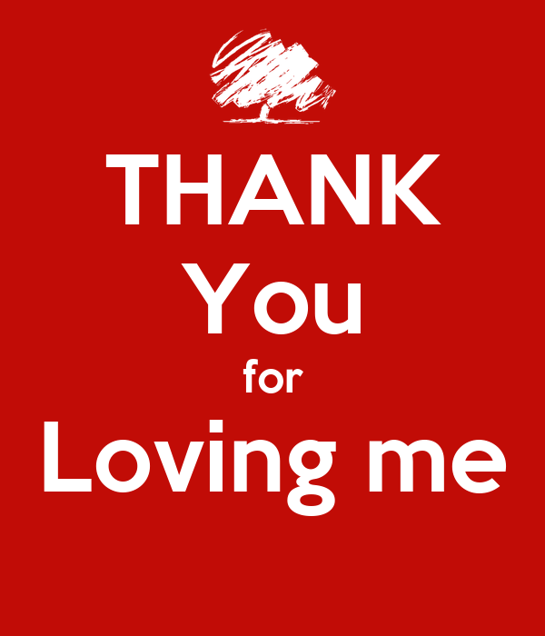 THANK You For Loving Me Poster