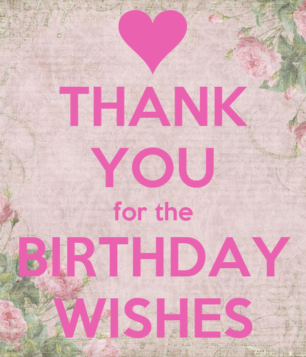 Thanking For Birthday Wishes Reply Birthday Thank You: THANK YOU For The BIRTHDAY WISHES Poster