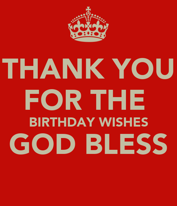 Thanking For Birthday Wishes Reply Birthday Thank You: THANK YOU FOR THE BIRTHDAY WISHES GOD BLESS Poster