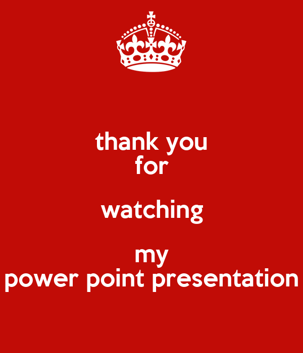thank you for watching my power point presentation - KEEP ...