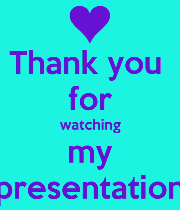 Thank you for watching my presentation - KEEP CALM AND ...