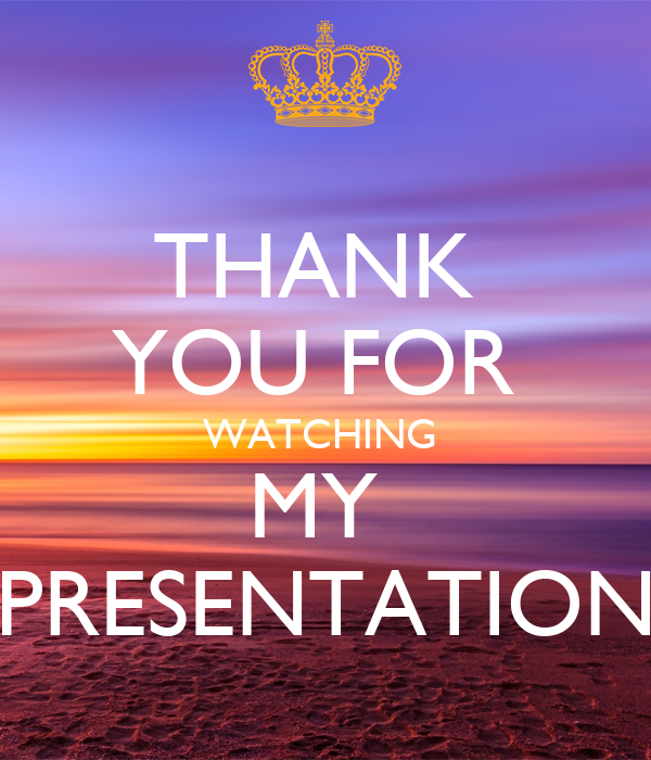 THANK YOU FOR WATCHING MY PRESENTATION Poster ...