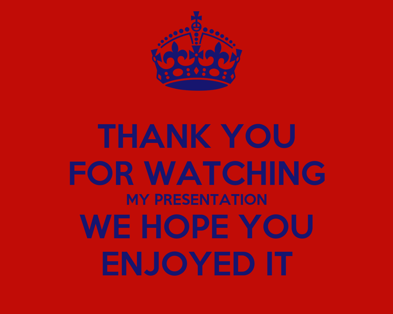 Thank You For Watching My Presentation I Hope You Liked It