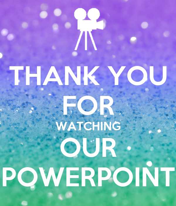 Thank You For Your Order >> THANK YOU FOR WATCHING OUR POWERPOINT Poster   taranunsurakit   Keep Calm-o-Matic