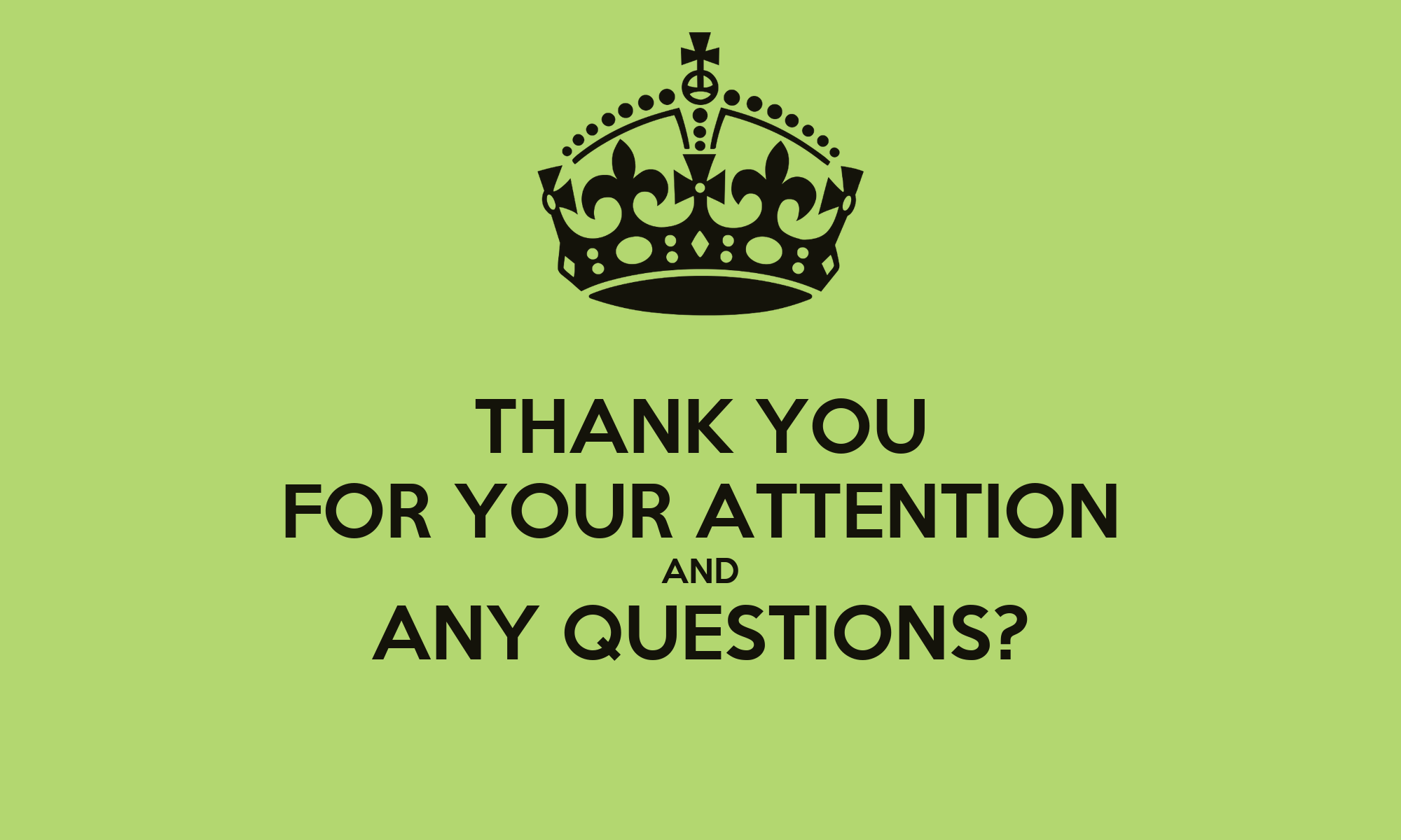 THANK YOU FOR YOUR ATTENTION AND ANY QUESTIONS Thank You For Your Attention Animation