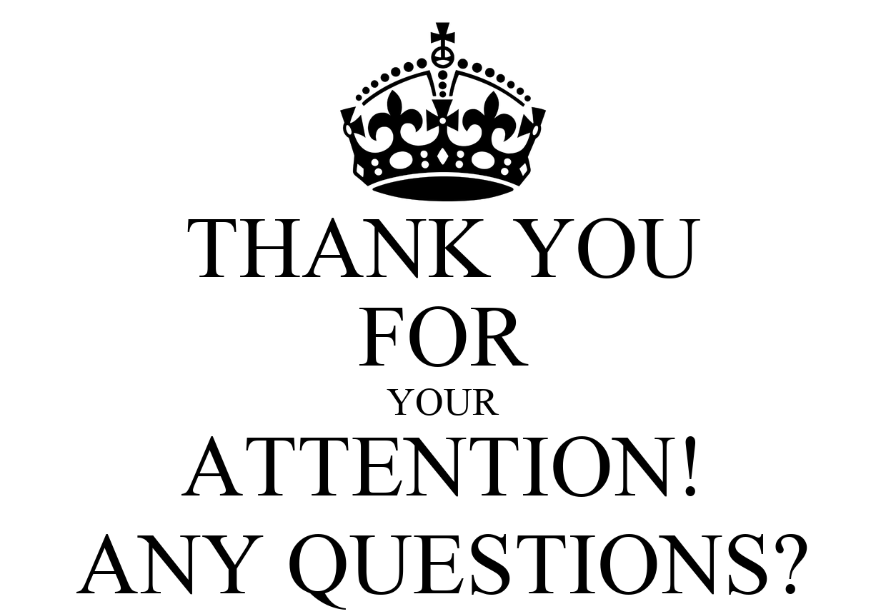 THANK YOU FOR YOUR ATTENTION! ANY QUESTIONS? Poster ...