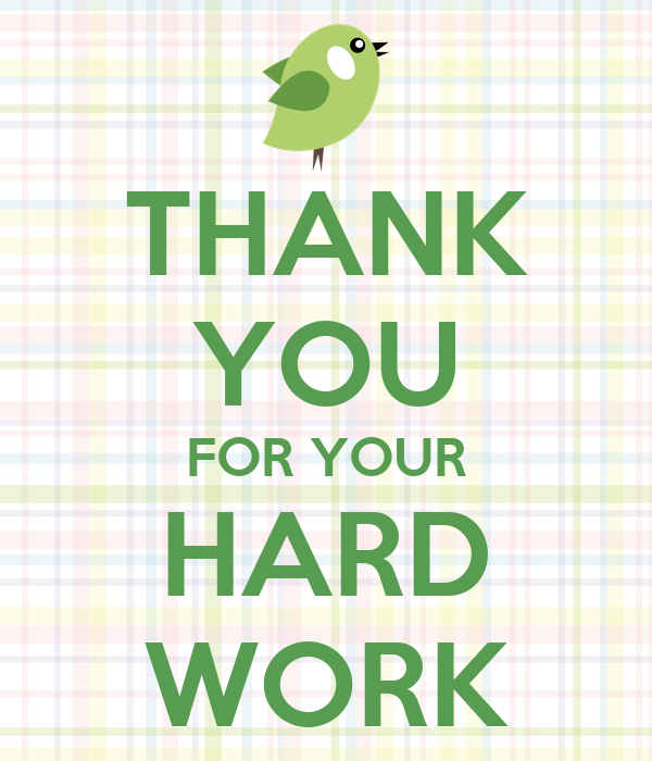 Thank You Quotes For Hard Work And Dedication: THANK YOU FOR YOUR HARD WORK Poster