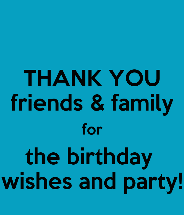 Thanking For Birthday Wishes Reply Birthday Thank You: THANK YOU Friends & Family For The Birthday Wishes And