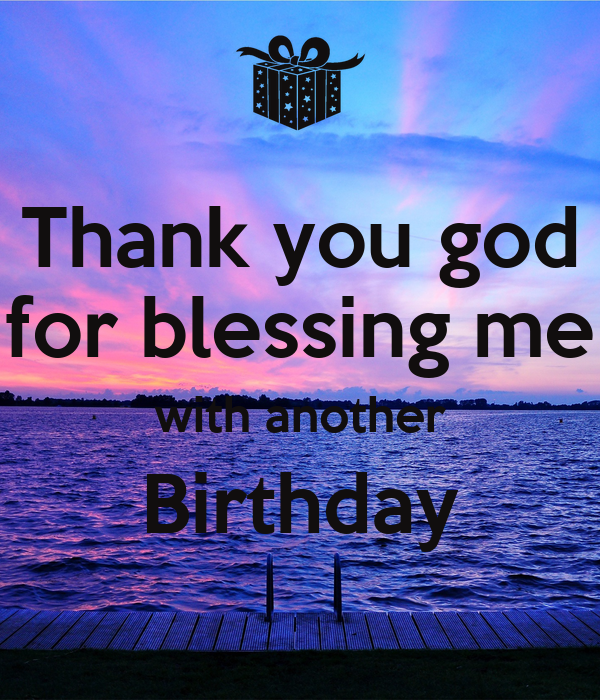 Thank you god for blessing me with another Birthday Poster ...