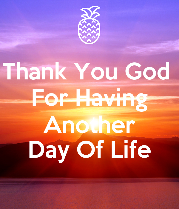 Thank You God For Having Another Day Of Life Poster Haleigh Keep