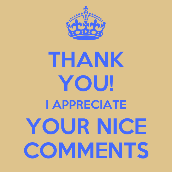 thank you i appreciate your nice comments keep calm and