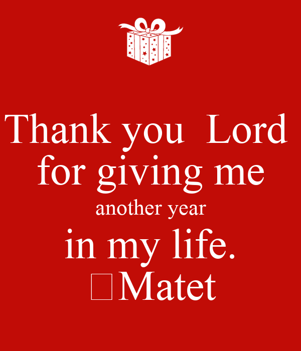 Thank You Lord For Giving Me Another Year In My Life Matet Poster
