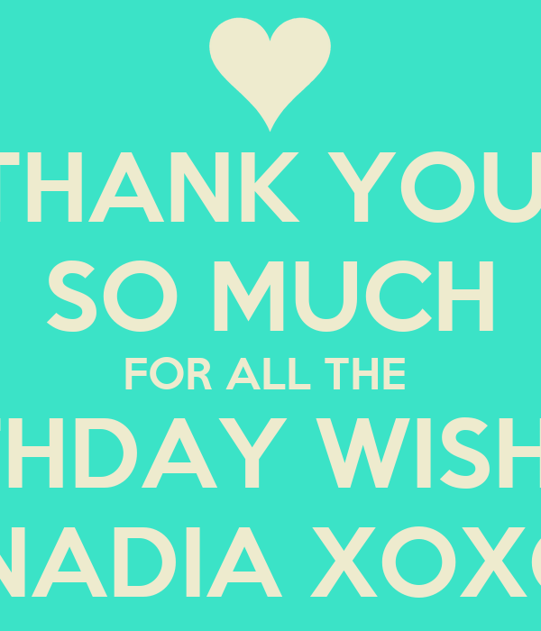 Thank you so much for all the birthday wishes nadia xoxo poster thank you so much for all the birthday wishes nadia xoxo m4hsunfo