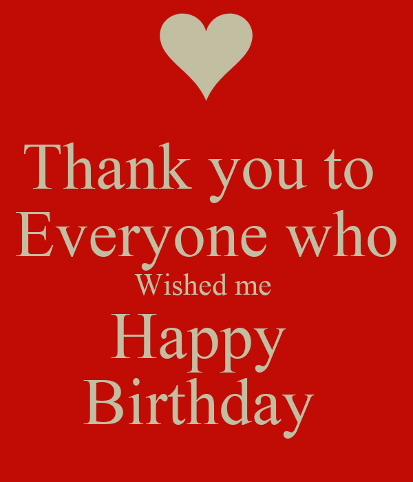 50 Happy Birthday To Me Quotes Images You Can Use: Thank You To Everyone Who Wished Me Happy Birthday Poster