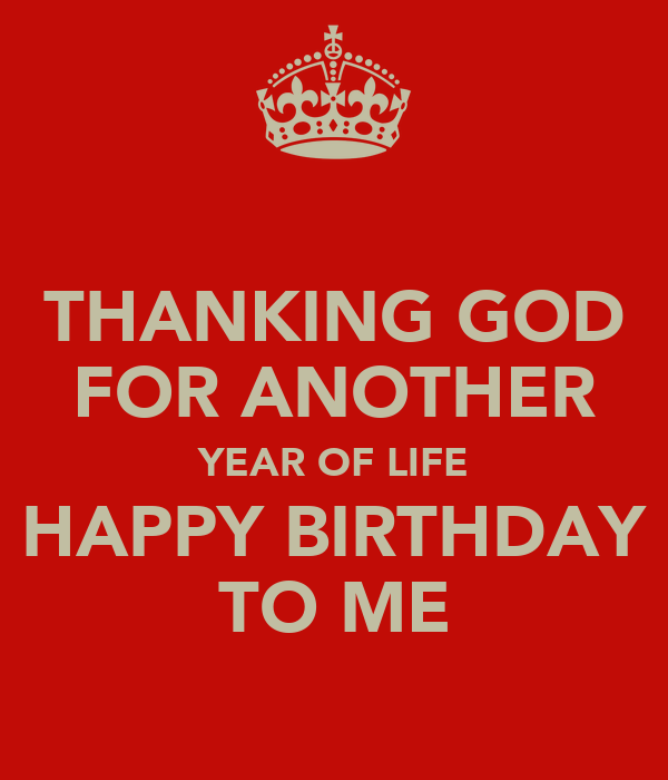 Happy Birthday To Me Quotes Thanking God. QuotesGram