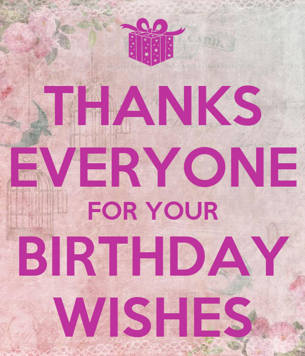 THANKS EVERYONE FOR YOUR BIRTHDAY WISHES Poster