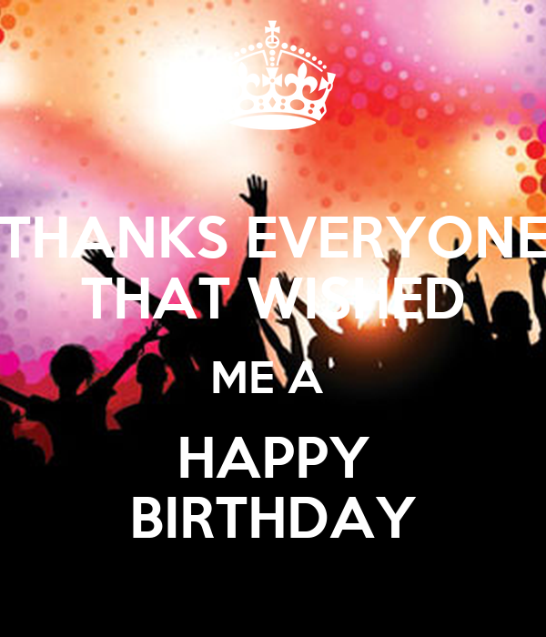 Thanks Everyone That Wished Me A Happy Birthday Poster Thanks For Wishing Me Happy Birthday