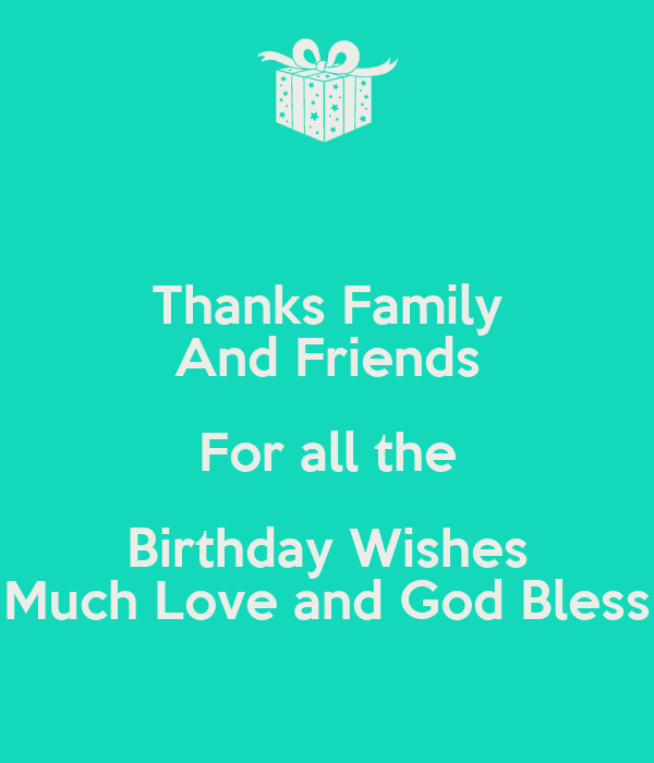 Birthday Wishes Thanks For Friends Quotes Family And All The